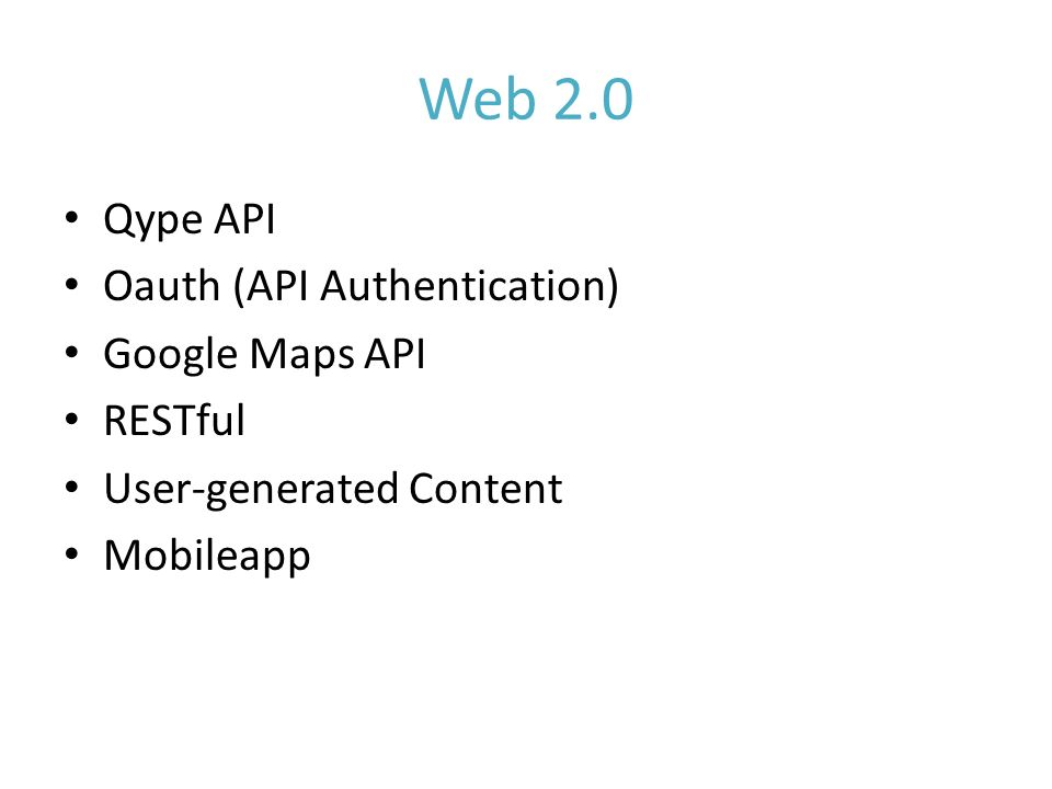 Web 2.0 Qype API Oauth (API Authentication) Google Maps API RESTful