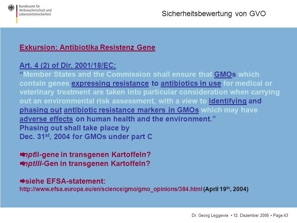 Exkursion: Antibiotika Resistenz Gene Art. 4 (2) of Dir. 2001/18/EC: