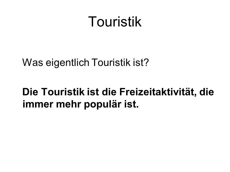 Touristik Was eigentlich Touristik ist