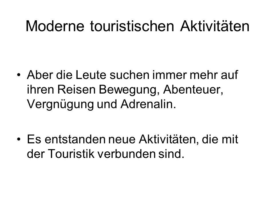 Moderne touristischen Aktivitäten
