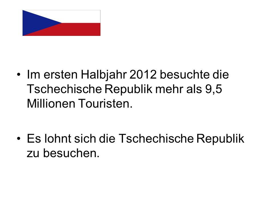Im ersten Halbjahr 2012 besuchte die Tschechische Republik mehr als 9,5 Millionen Touristen.
