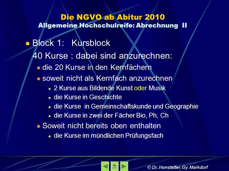 Die NGVO ab Abitur 2010 Allgemeine Hochschulreife: Abrechnung II