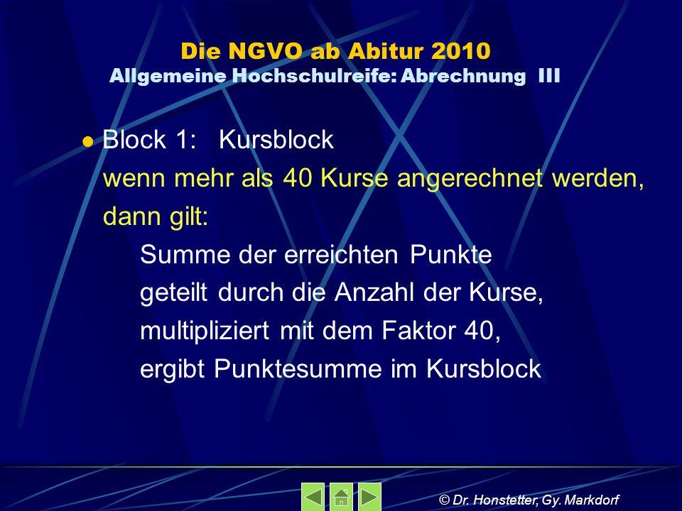 Die NGVO ab Abitur 2010 Allgemeine Hochschulreife: Abrechnung III