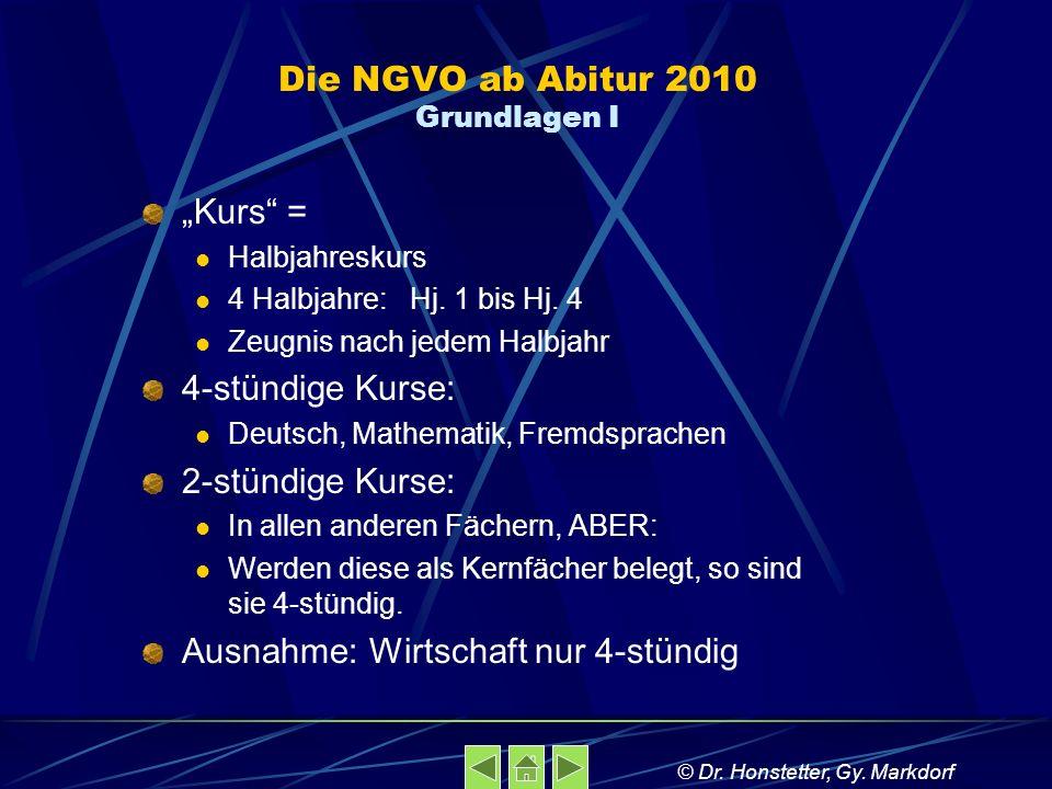 Die NGVO ab Abitur 2010 Grundlagen I