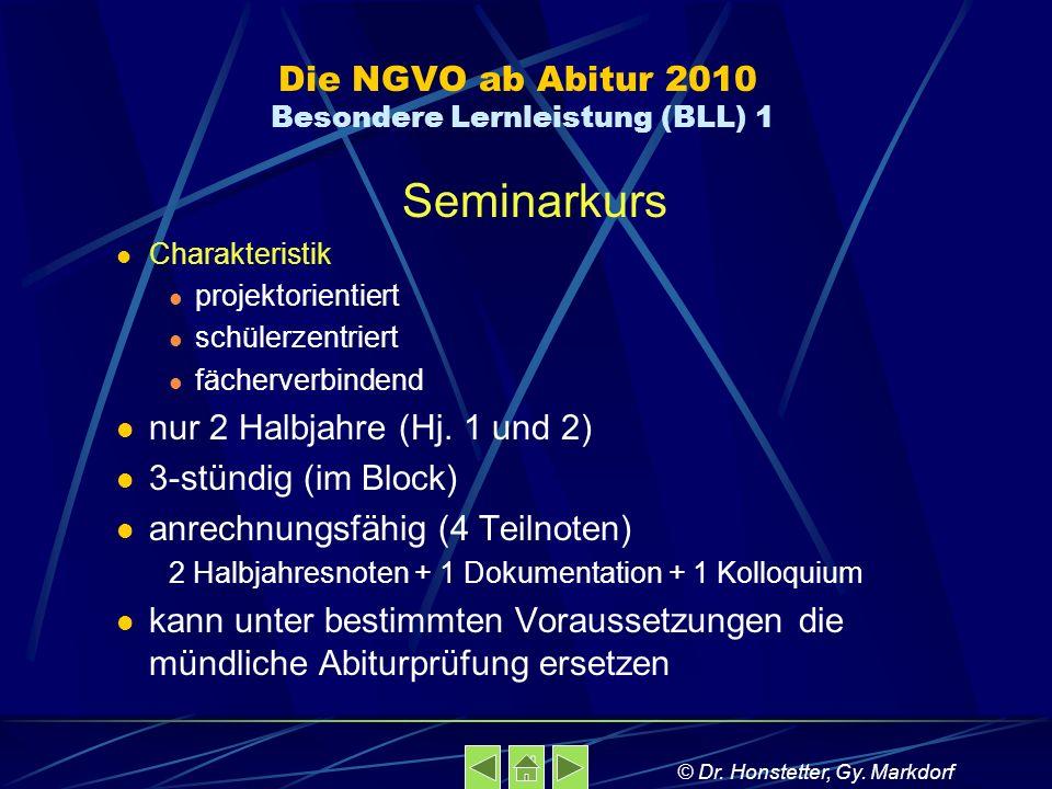 Die NGVO ab Abitur 2010 Besondere Lernleistung (BLL) 1