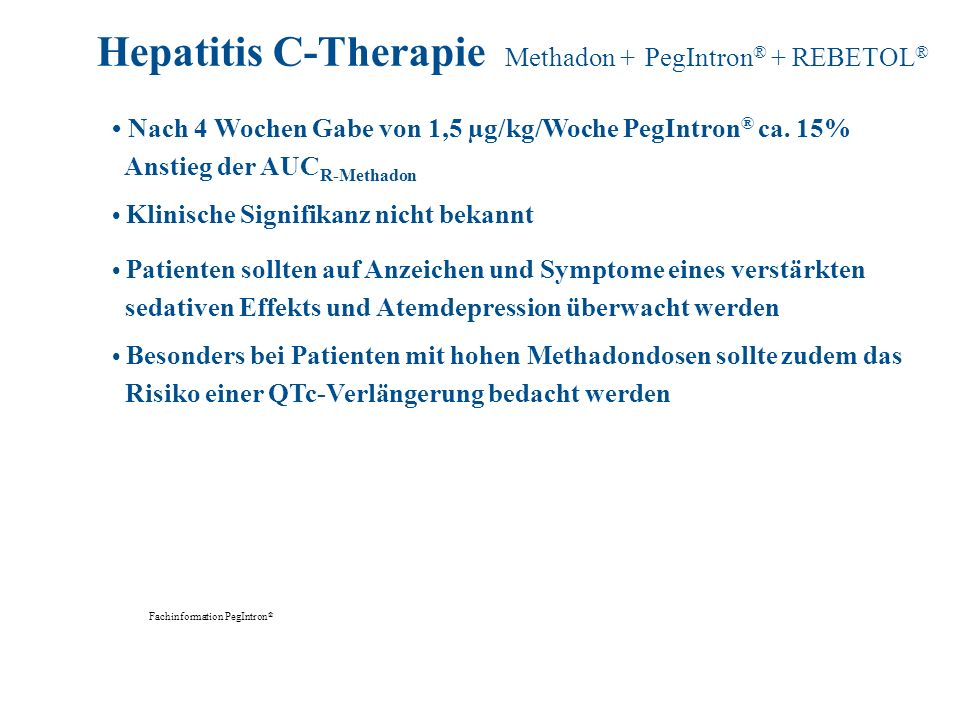 Hepatitis C-Therapie Methadon + PegIntron® + REBETOL®