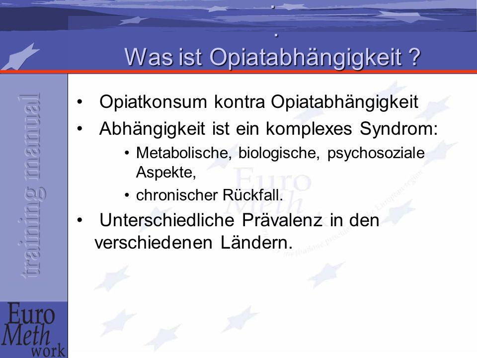 . . Was ist Opiatabhängigkeit