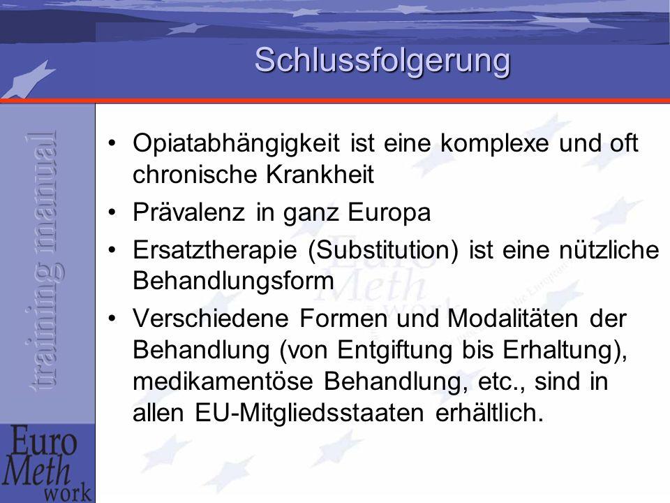 Schlussfolgerung Opiatabhängigkeit ist eine komplexe und oft chronische Krankheit. Prävalenz in ganz Europa.