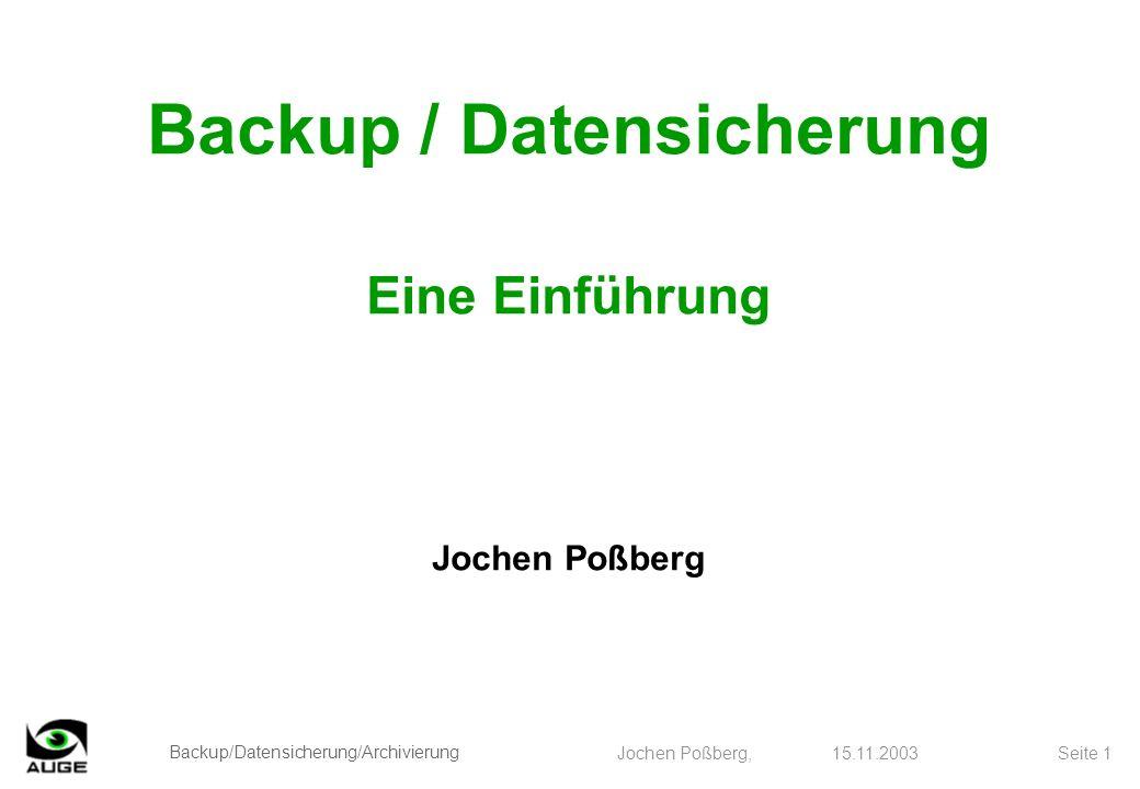 Backup / Datensicherung Eine Einführung Jochen Poßberg