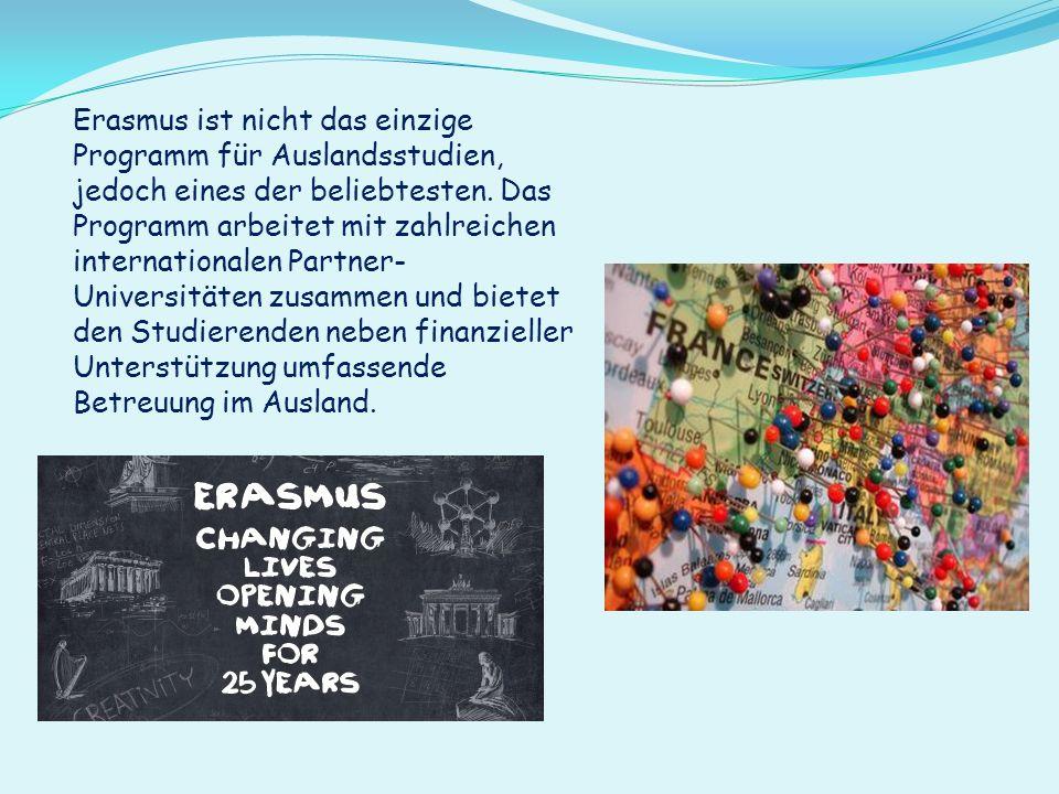 Erasmus ist nicht das einzige Programm für Auslandsstudien, jedoch eines der beliebtesten.