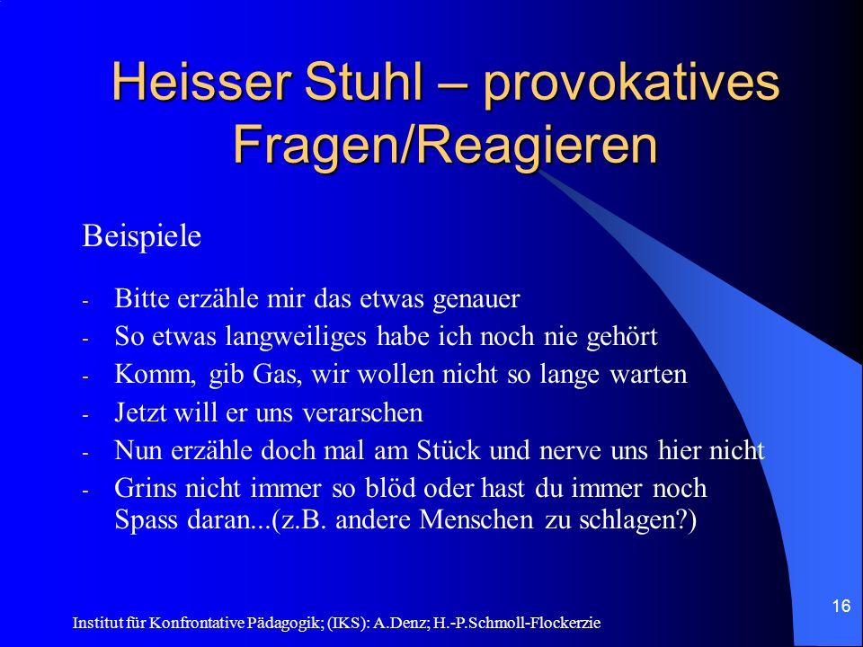 Heisser Stuhl – provokatives Fragen/Reagieren