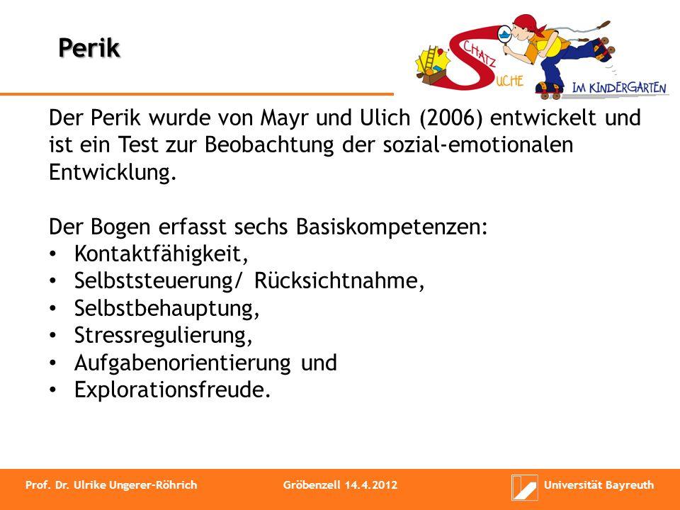 Perik Der Perik wurde von Mayr und Ulich (2006) entwickelt und ist ein Test zur Beobachtung der sozial-emotionalen Entwicklung.