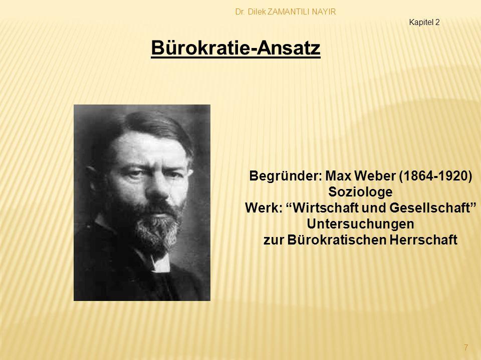 Bürokratie-Ansatz Begründer: Max Weber (1864-1920) Soziologe