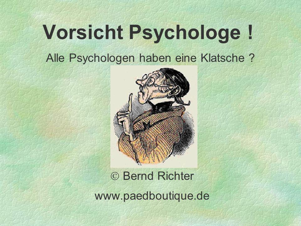 Alle Psychologen haben eine Klatsche