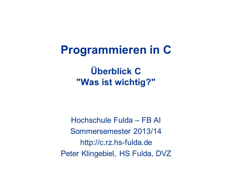 Programmieren in C Überblick C Was ist wichtig