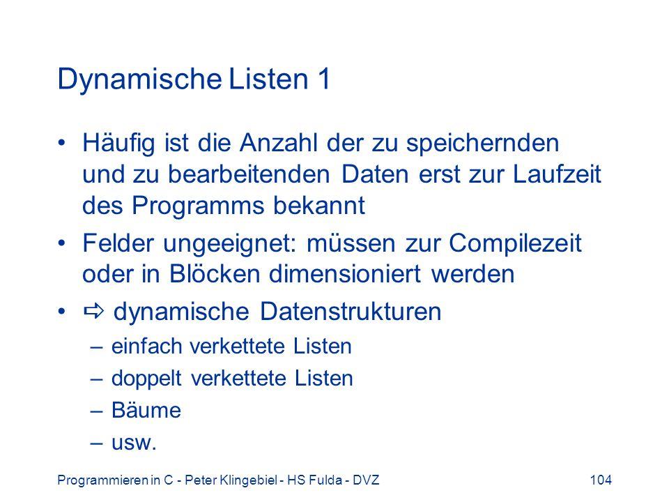 Dynamische Listen 1 Häufig ist die Anzahl der zu speichernden und zu bearbeitenden Daten erst zur Laufzeit des Programms bekannt.