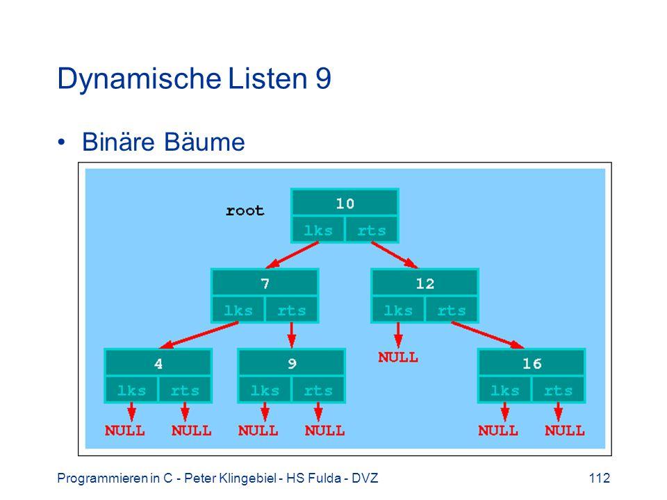 Dynamische Listen 9 Binäre Bäume