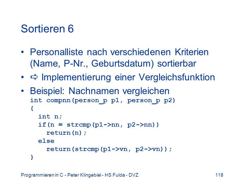 Sortieren 6 Personalliste nach verschiedenen Kriterien (Name, P-Nr., Geburtsdatum) sortierbar.  Implementierung einer Vergleichsfunktion.