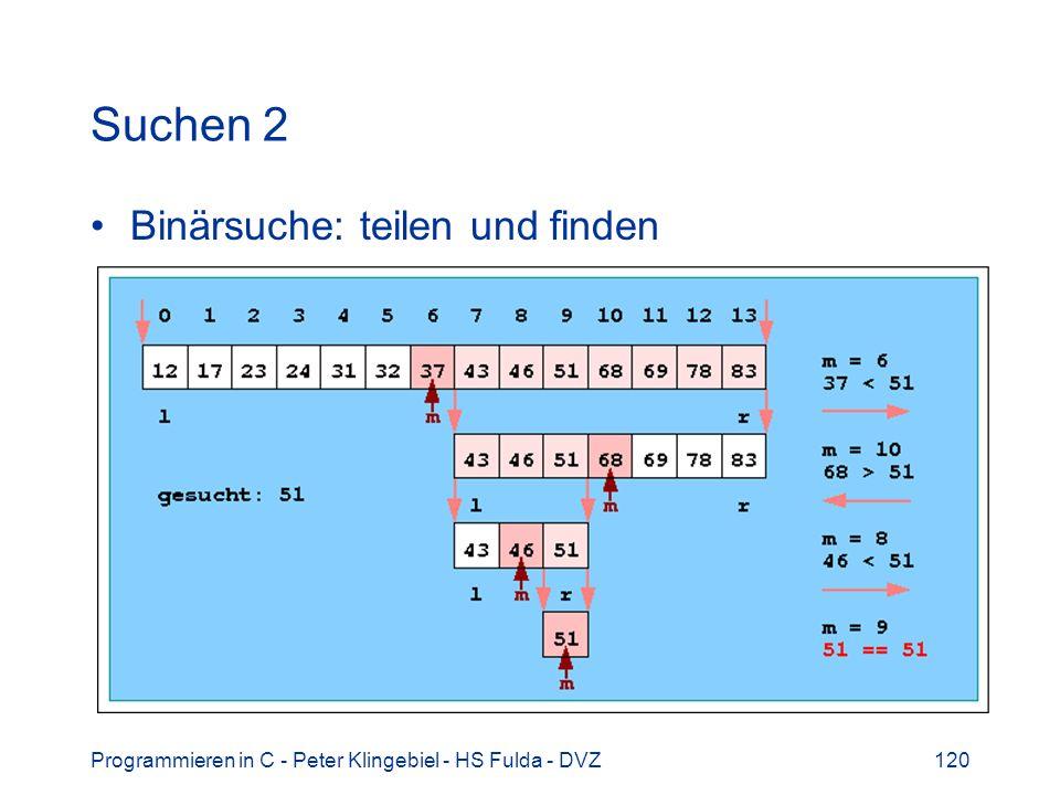 Suchen 2 Binärsuche: teilen und finden