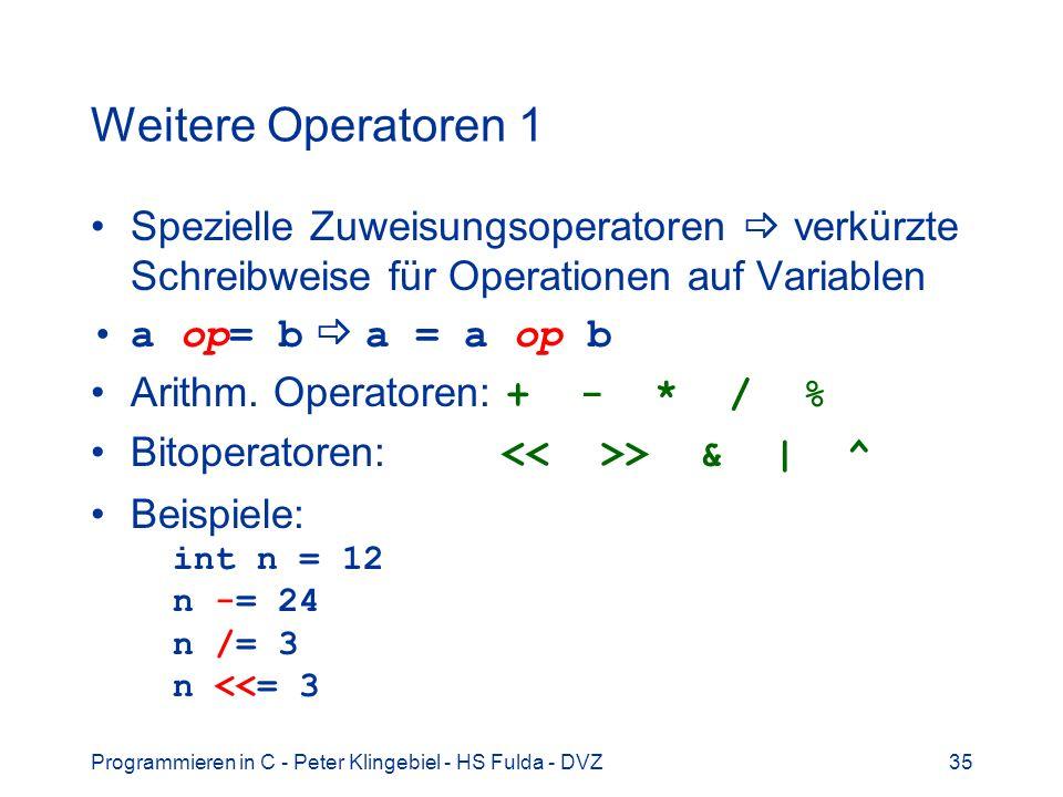Weitere Operatoren 1 Spezielle Zuweisungsoperatoren  verkürzte Schreibweise für Operationen auf Variablen.