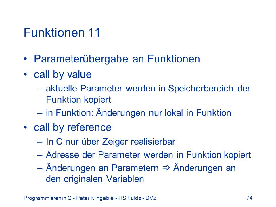 Funktionen 11 Parameterübergabe an Funktionen call by value