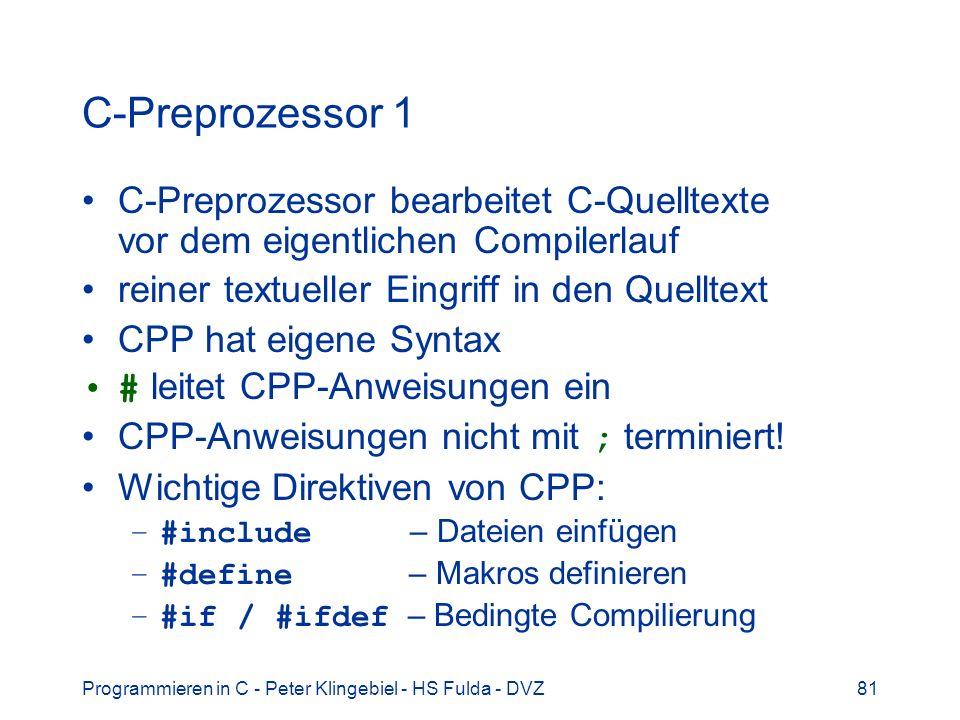 C-Preprozessor 1 C-Preprozessor bearbeitet C-Quelltexte vor dem eigentlichen Compilerlauf. reiner textueller Eingriff in den Quelltext.