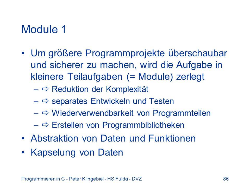 Module 1 Um größere Programmprojekte überschaubar und sicherer zu machen, wird die Aufgabe in kleinere Teilaufgaben (= Module) zerlegt.