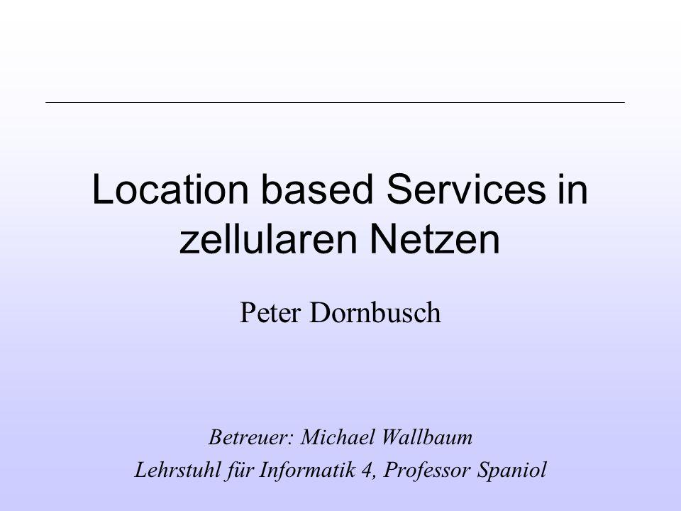 Location based Services in zellularen Netzen