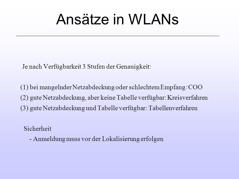 Ansätze in WLANs Je nach Verfügbarkeit 3 Stufen der Genauigkeit: