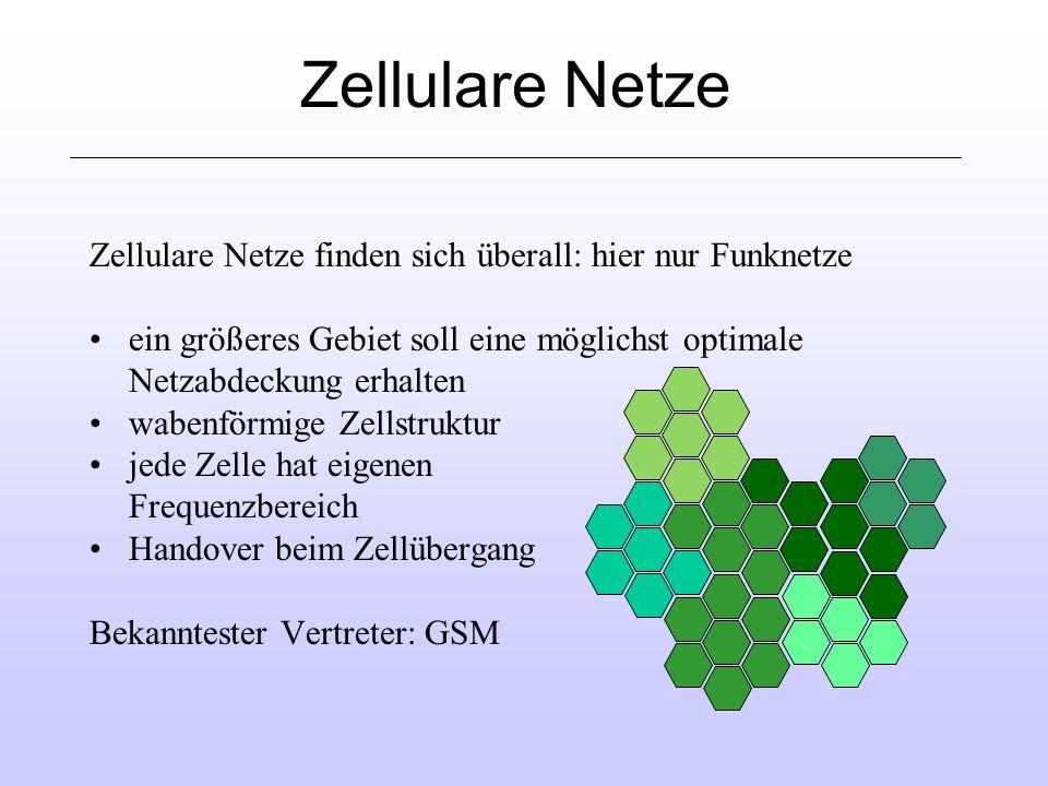 Zellulare Netze Zellulare Netze finden sich überall: hier nur Funknetze. ein größeres Gebiet soll eine möglichst optimale Netzabdeckung erhalten.