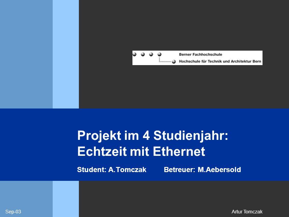 Projekt im 4 Studienjahr: Echtzeit mit Ethernet Student: A. Tomczak