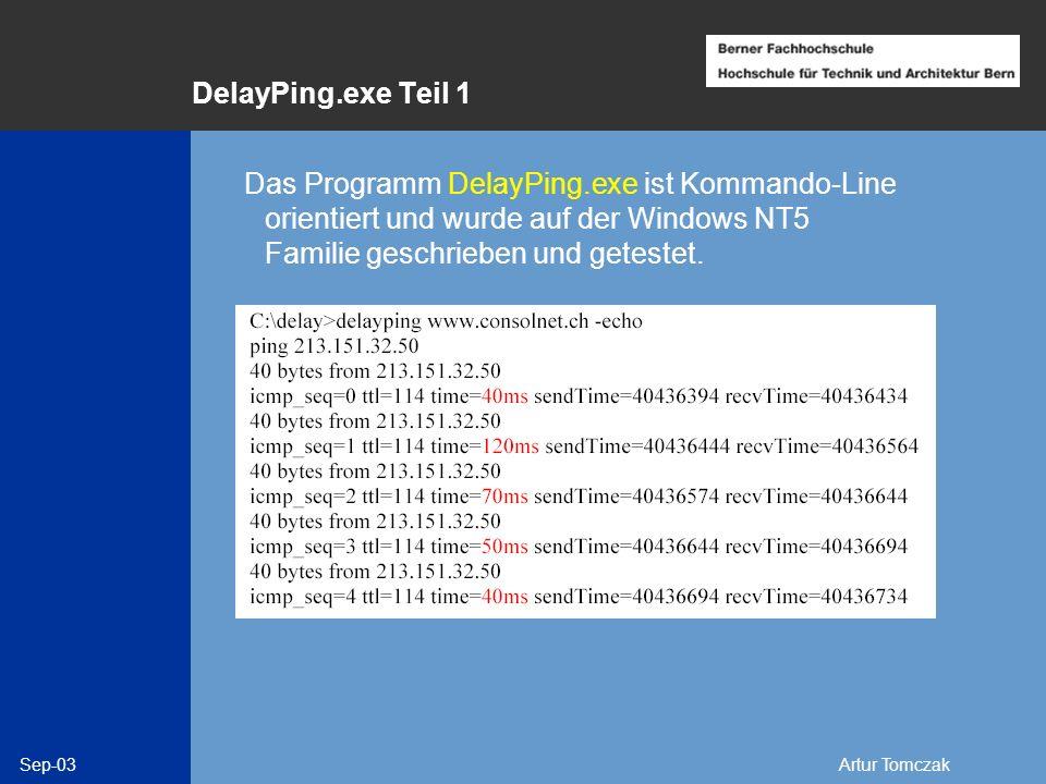 DelayPing.exe Teil 1 Das Programm DelayPing.exe ist Kommando-Line orientiert und wurde auf der Windows NT5 Familie geschrieben und getestet.