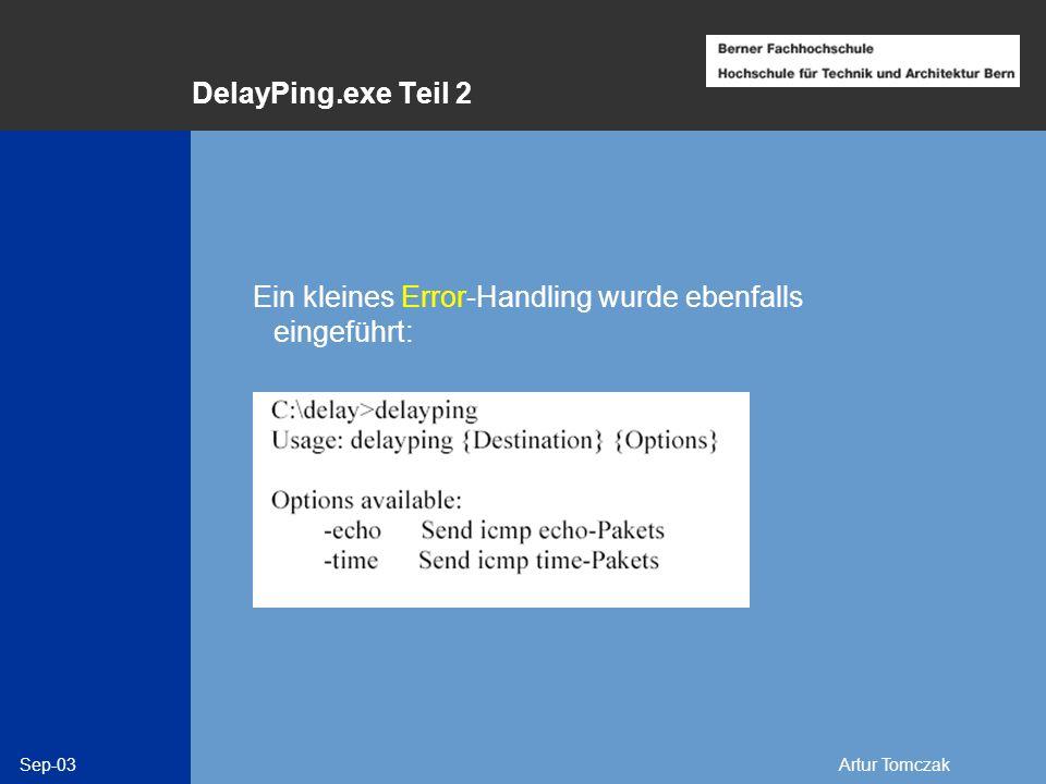 DelayPing.exe Teil 2 Ein kleines Error-Handling wurde ebenfalls eingeführt: