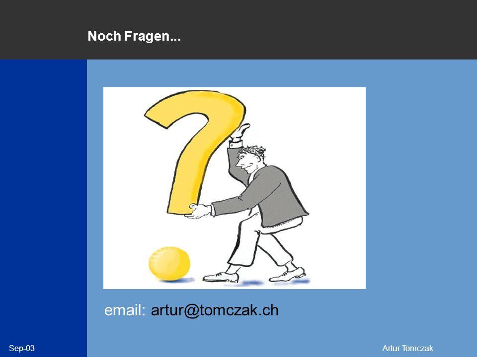 Noch Fragen... email: artur@tomczak.ch