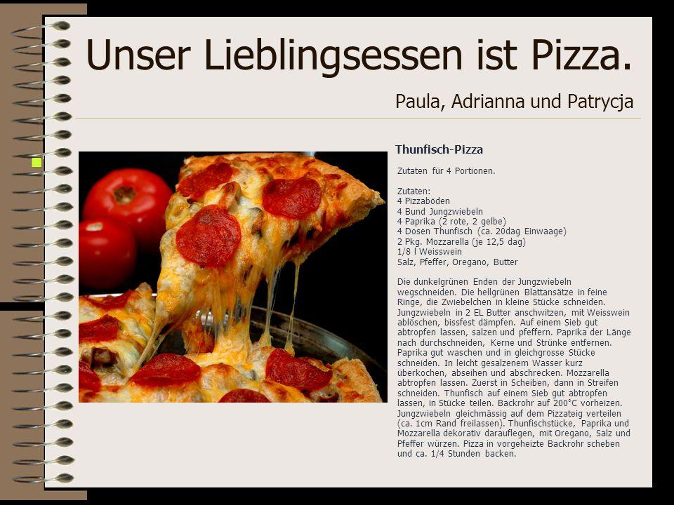 Unser Lieblingsessen ist Pizza. Paula, Adrianna und Patrycja