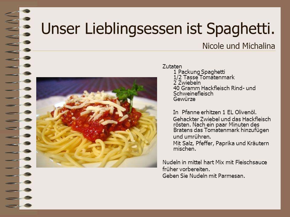 Unser Lieblingsessen ist Spaghetti. Nicole und Michalina