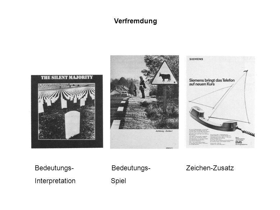 Verfremdung Bedeutungs- Bedeutungs- Zeichen-Zusatz.