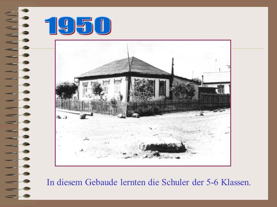 1950 In diesem Gebaude lernten die Schuler der 5-6 Klassen.