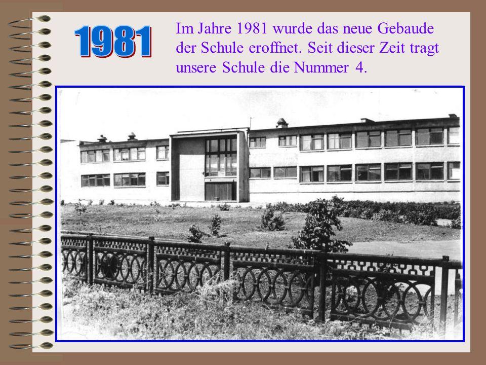 Im Jahre 1981 wurde das neue Gebaude der Schule eroffnet