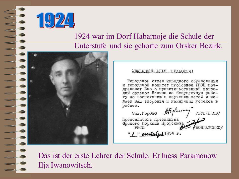 1924 1924 war im Dorf Habarnoje die Schule der Unterstufe und sie gehorte zum Orsker Bezirk.