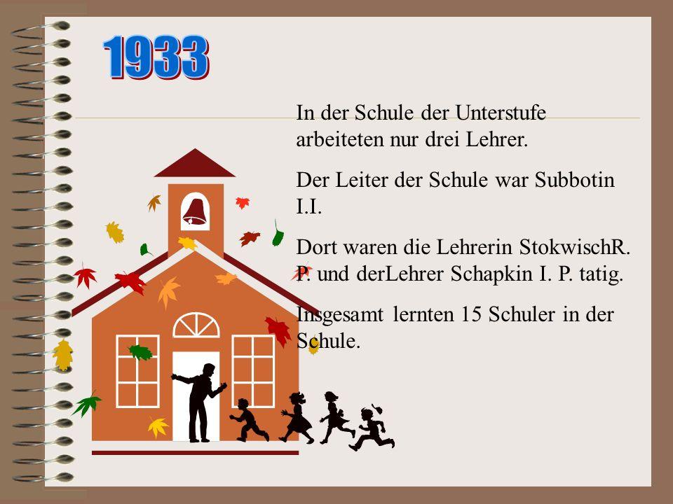 1933 In der Schule der Unterstufe arbeiteten nur drei Lehrer.