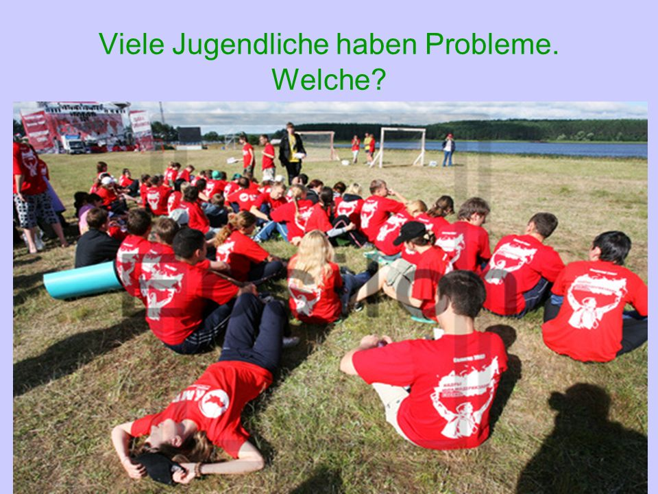 Viele Jugendliche haben Probleme. Welche
