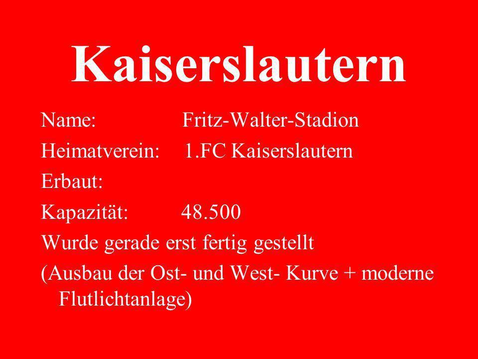 Kaiserslautern Name: Fritz-Walter-Stadion
