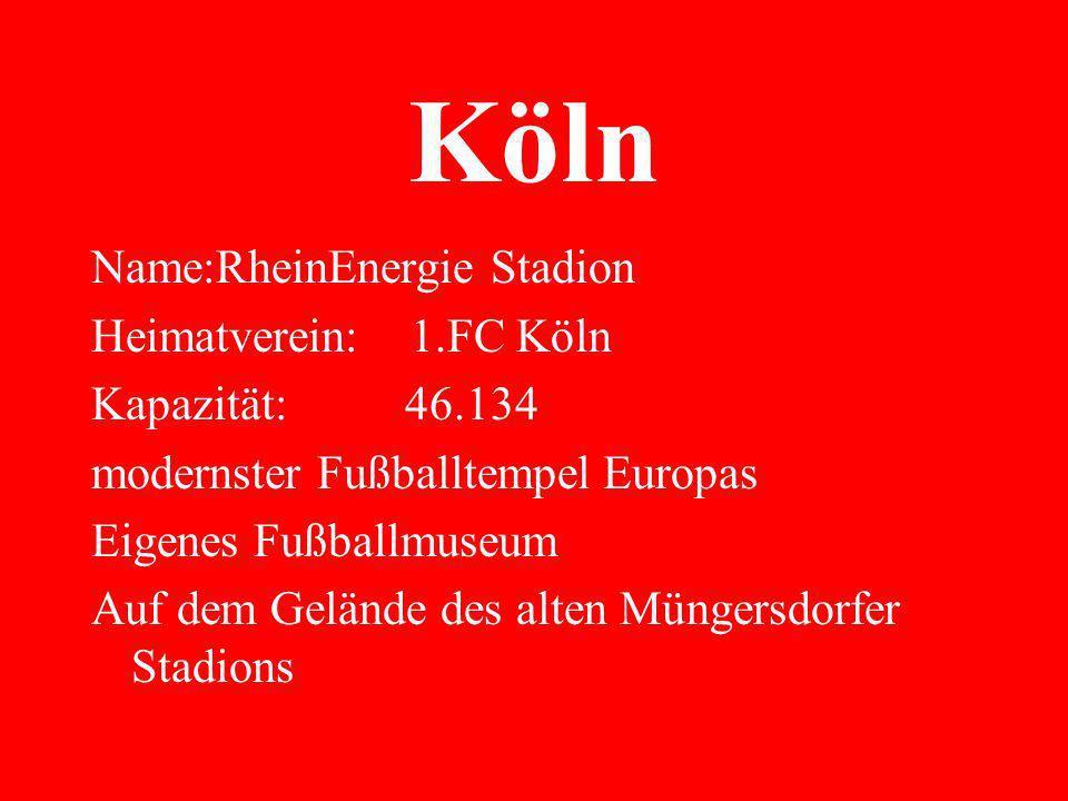 Köln Name:RheinEnergie Stadion Heimatverein: 1.FC Köln