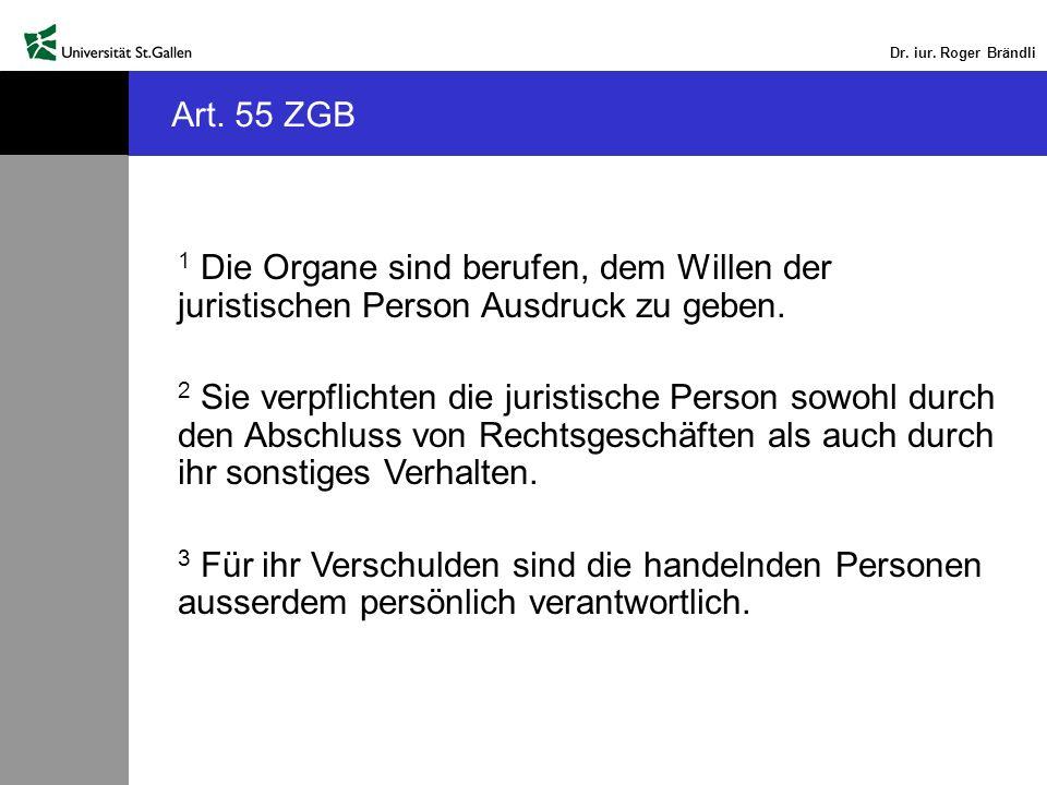 Art. 55 ZGB 1 Die Organe sind berufen, dem Willen der juristischen Person Ausdruck zu geben.