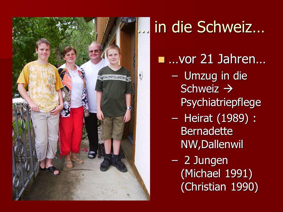 … in die Schweiz… …vor 21 Jahren…