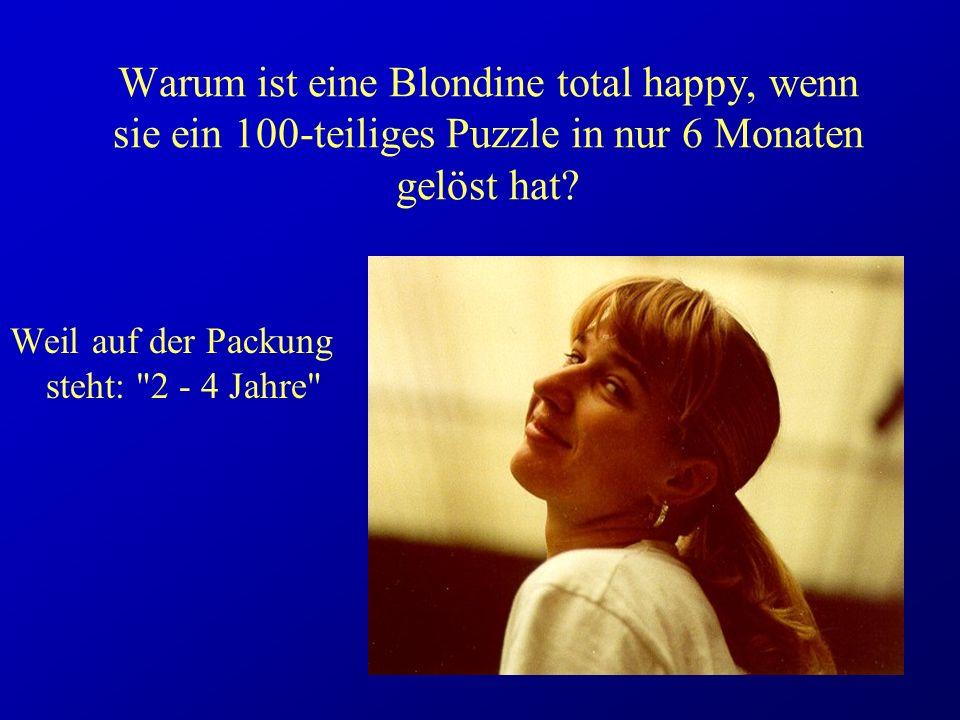 Warum ist eine Blondine total happy, wenn sie ein 100-teiliges Puzzle in nur 6 Monaten gelöst hat