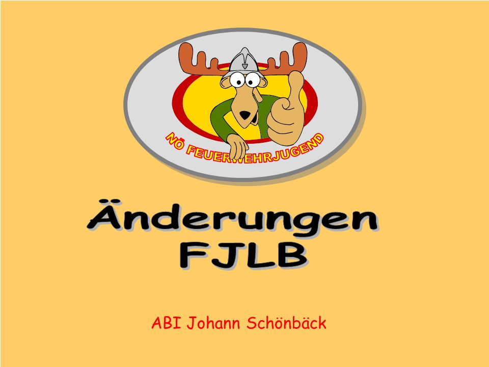 NÖ FEUERWEHRJUGEND Änderungen FJLB ABI Johann Schönbäck