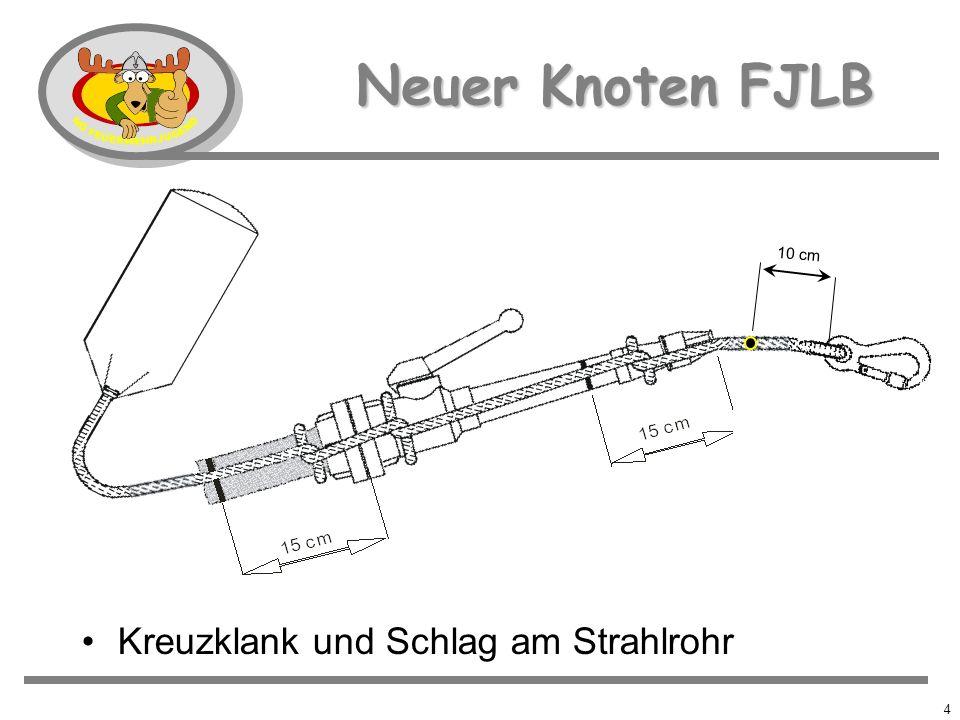 Neuer Knoten FJLB 10 cm Kreuzklank und Schlag am Strahlrohr