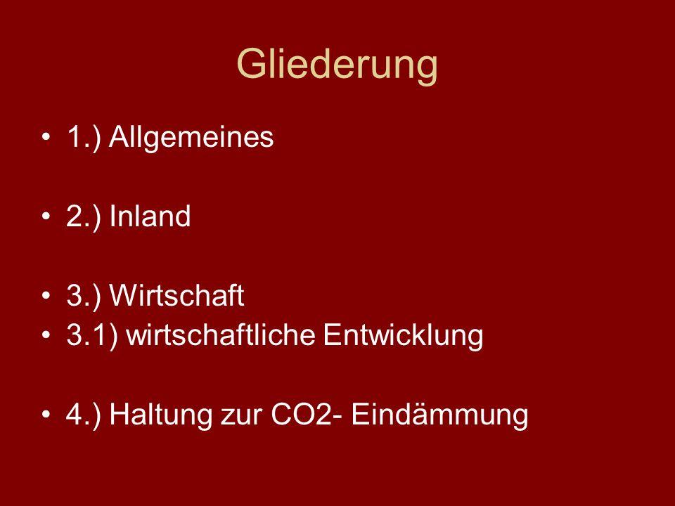 Gliederung 1.) Allgemeines 2.) Inland 3.) Wirtschaft